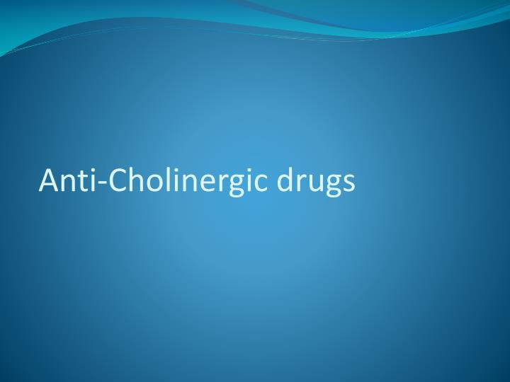 Anti cholinergic drugs l.jpg