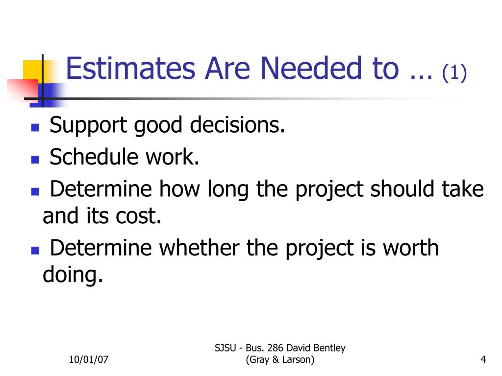 Estimates Are Needed to …