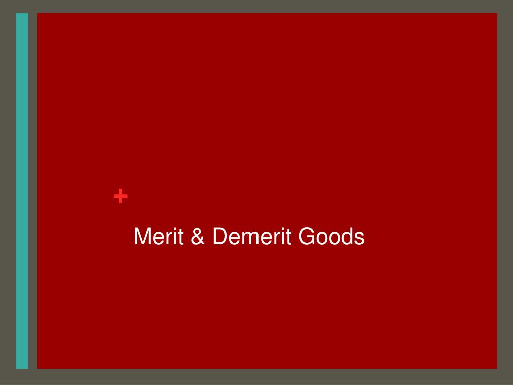 Merit & Demerit Goods