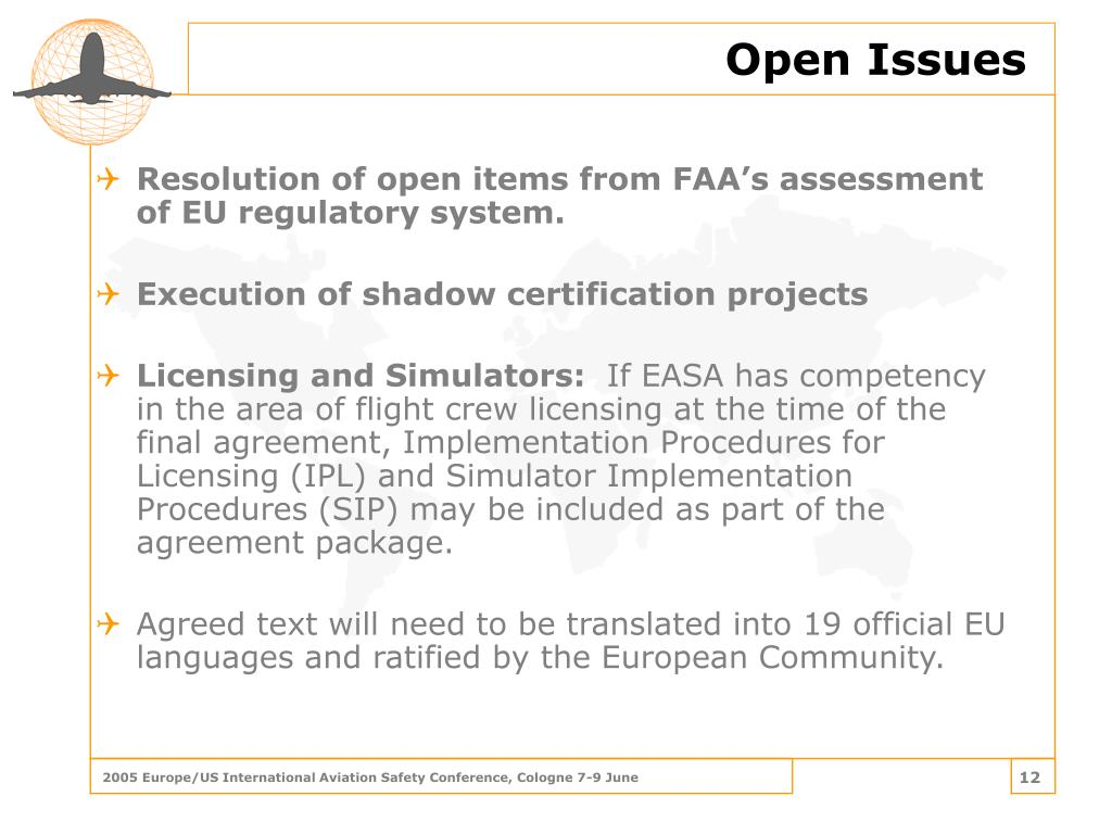 Resolution of open items from FAA's assessment of EU regulatory system.