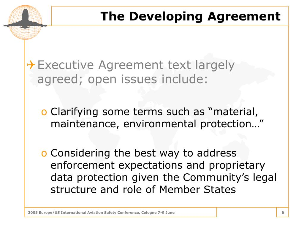 Executive Agreement text largely agreed; open issues include: