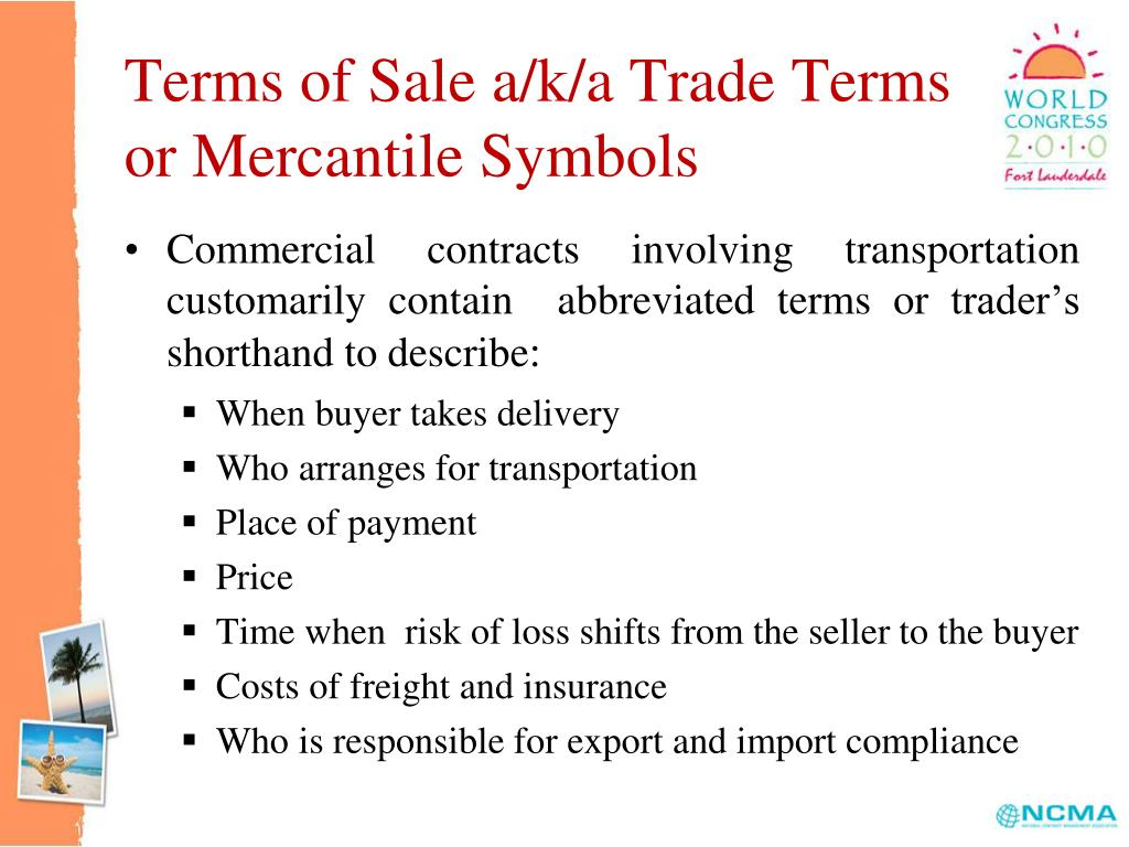Terms of Sale a/k/a Trade Terms or Mercantile Symbols