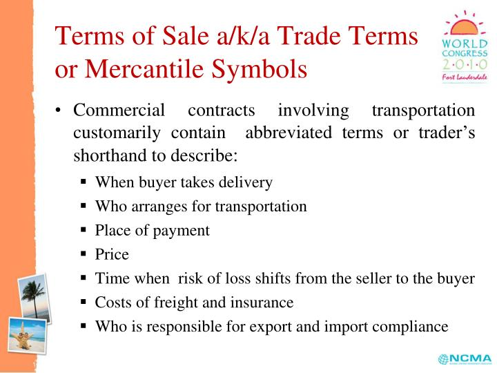 Terms of sale a k a trade terms or mercantile symbols