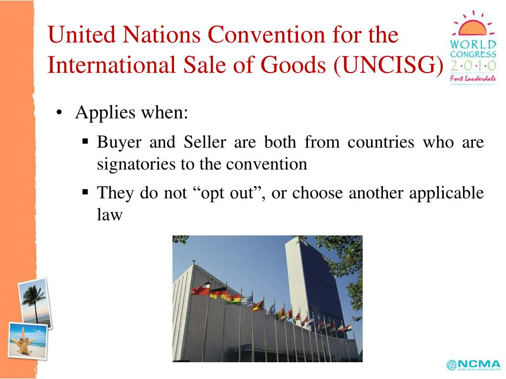United Nations Convention for the International Sale of Goods (UNCISG)