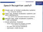 speech recognition useful