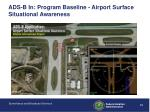 ads b in program baseline airport surface situational awareness