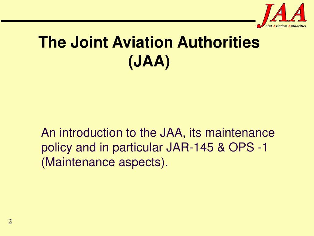 The Joint Aviation Authorities (JAA)