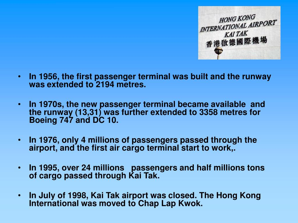 In 1956, the first passenger terminal was built and the runway was extended to 2194 metres.