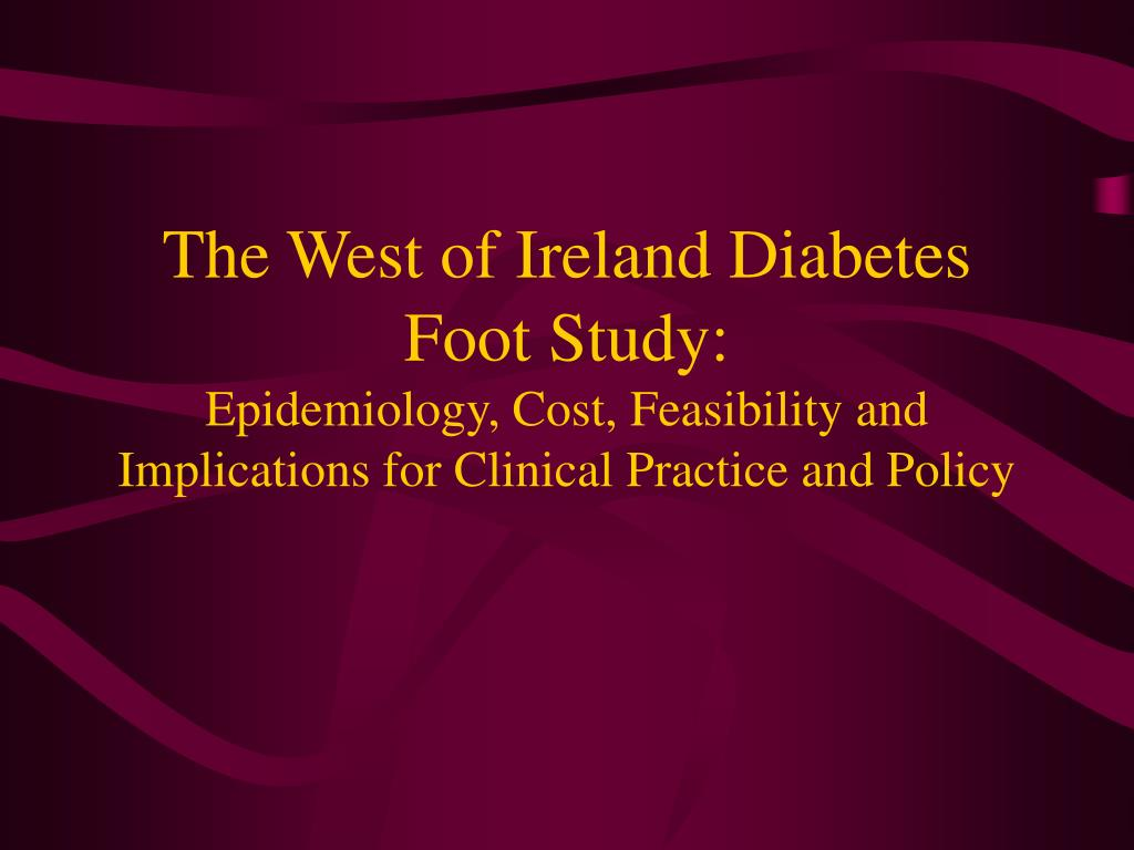 The West of Ireland Diabetes Foot Study: