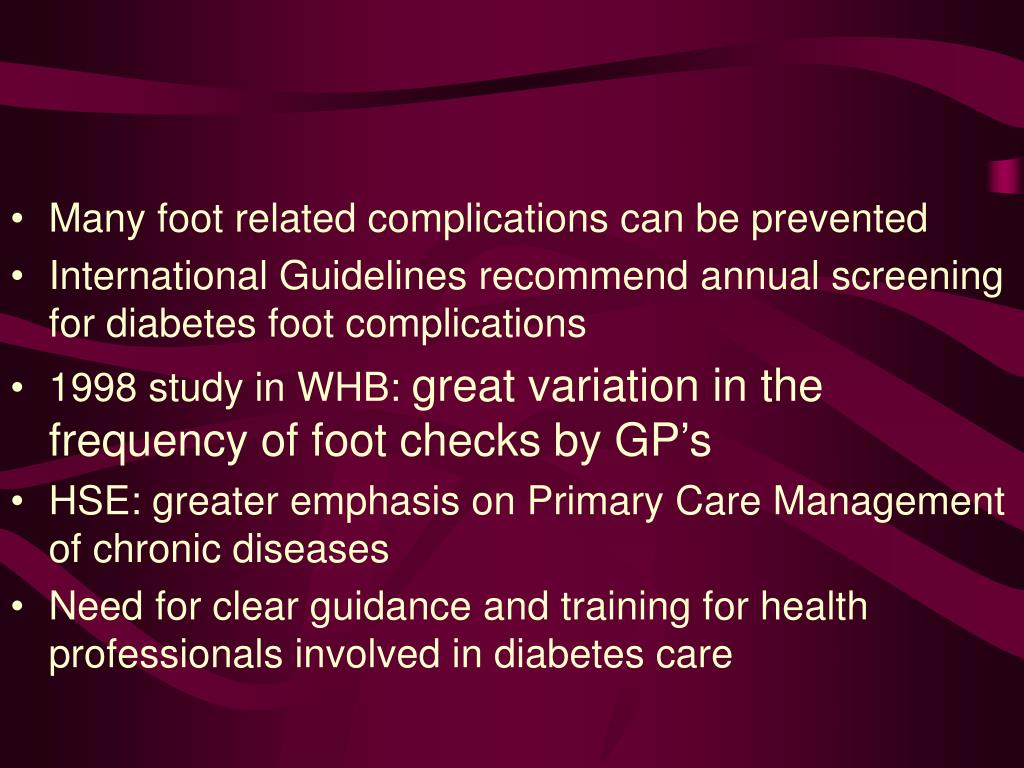 Many foot related complications can be prevented