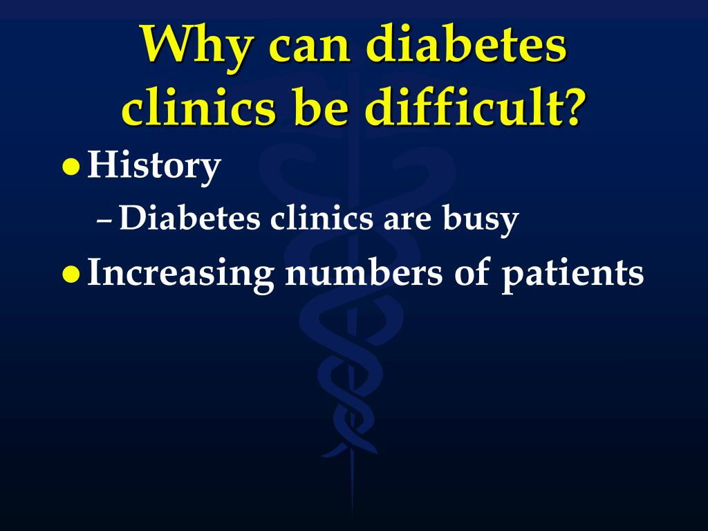 Why can diabetes clinics be difficult?