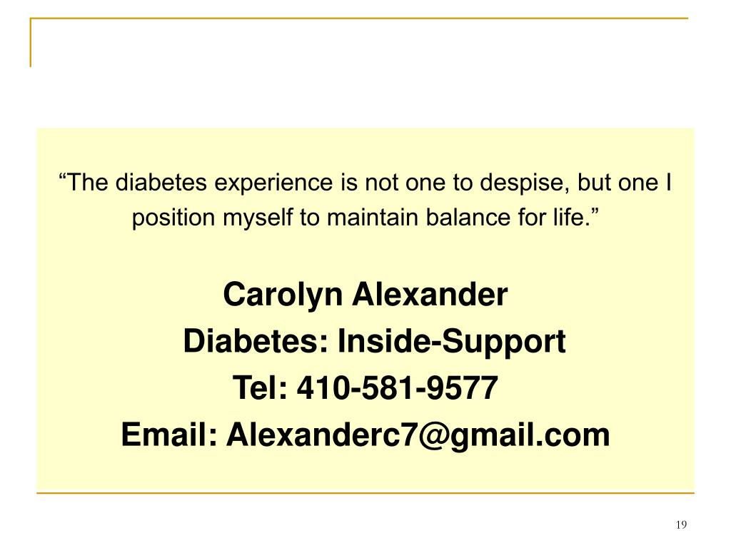 """The diabetes experience is not one to despise, but one I"