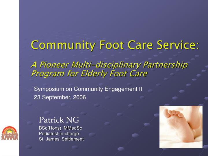 Community foot care service a pioneer multi disciplinary partnership program for elderly foot care