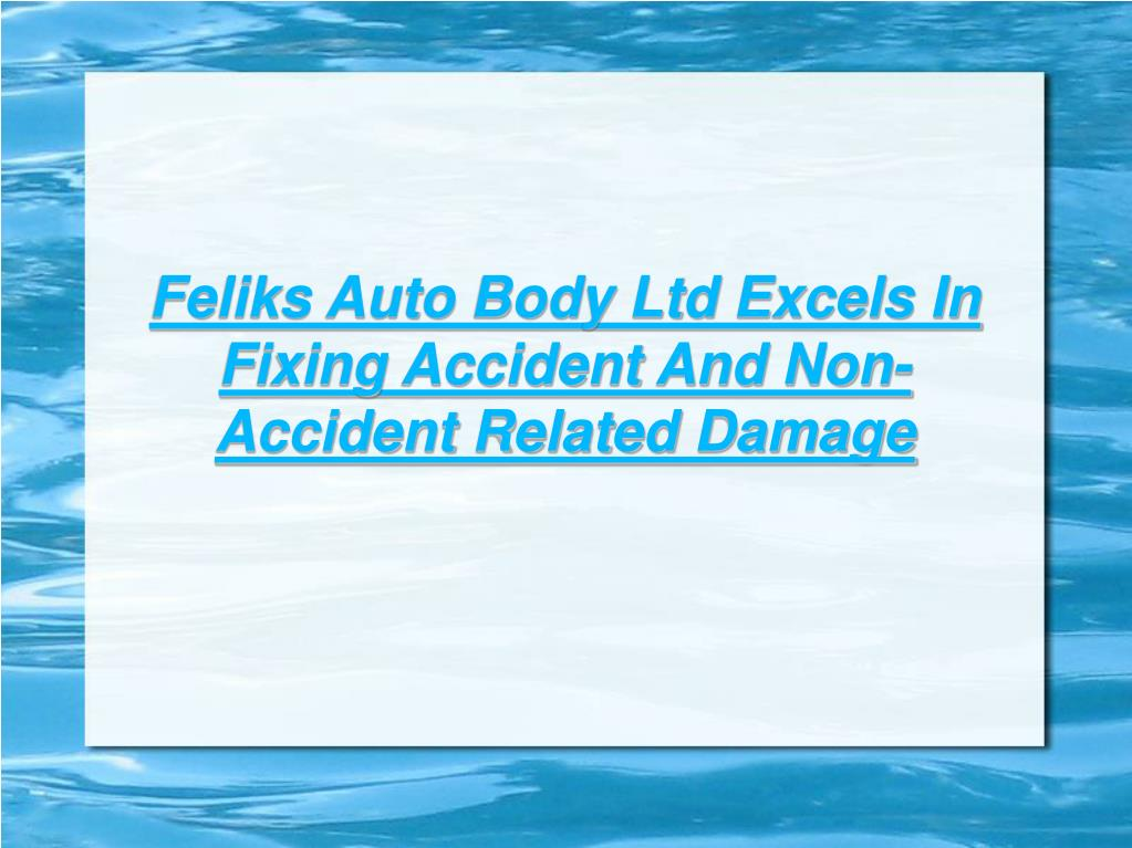 Feliks Auto Body Ltd Excels In Fixing Accident And Non-Accident Related Damage