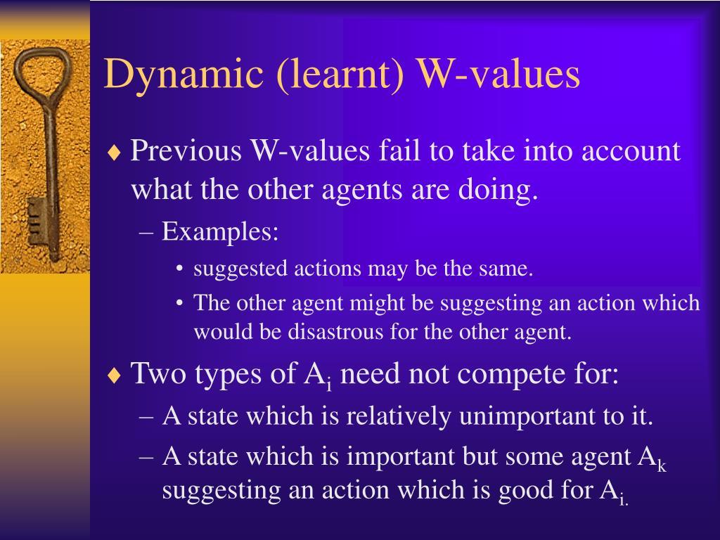 Dynamic (learnt) W-values