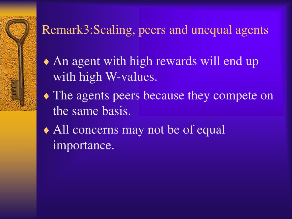 Remark3:Scaling, peers and unequal agents