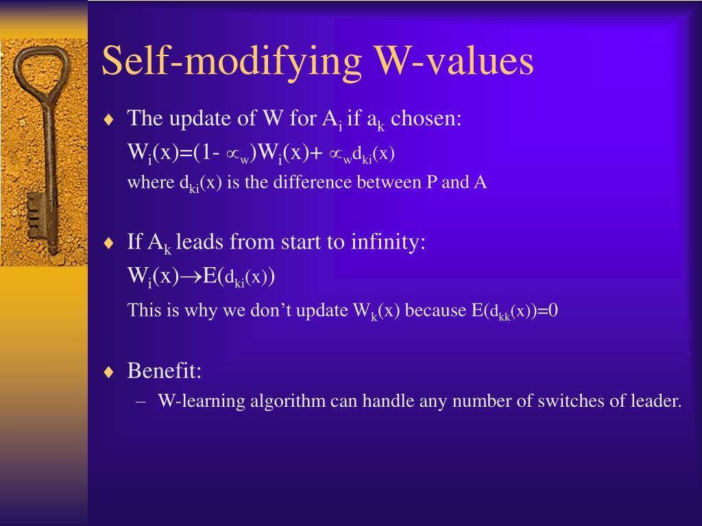Self-modifying W-values