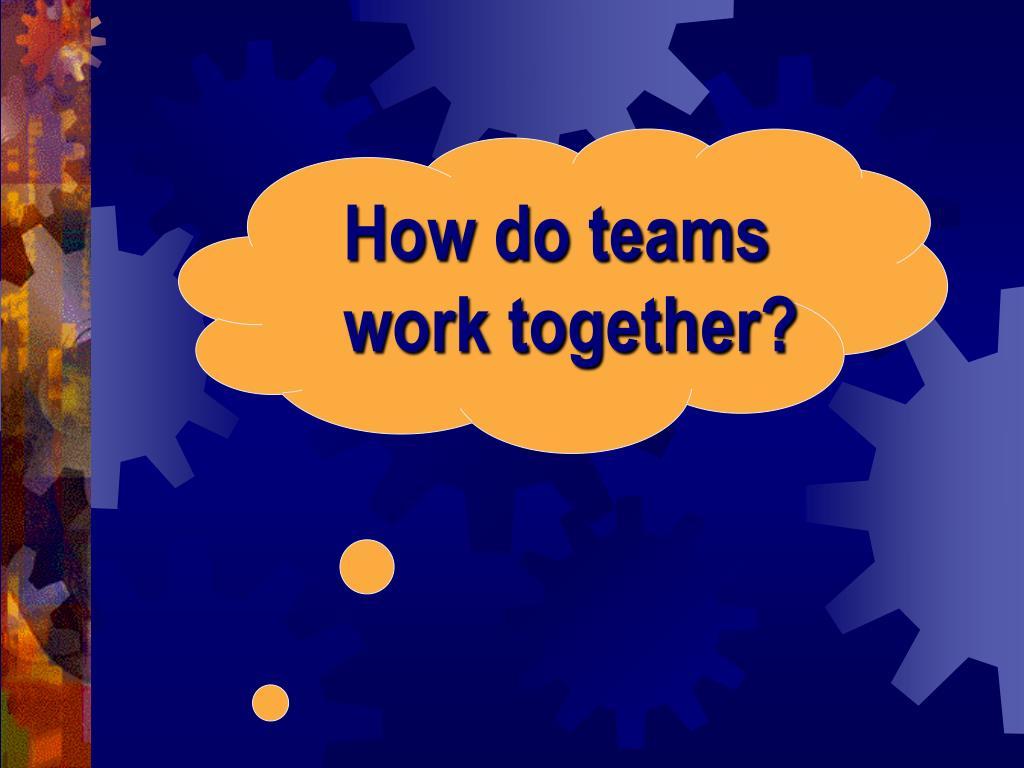 How do teams
