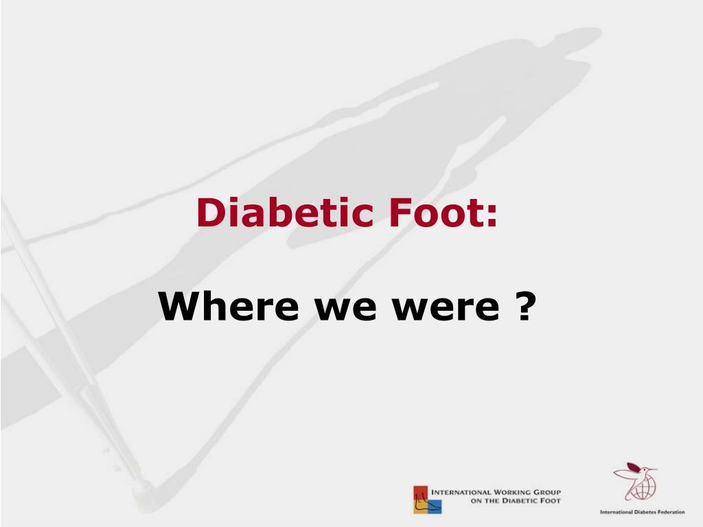 Diabetic Foot: