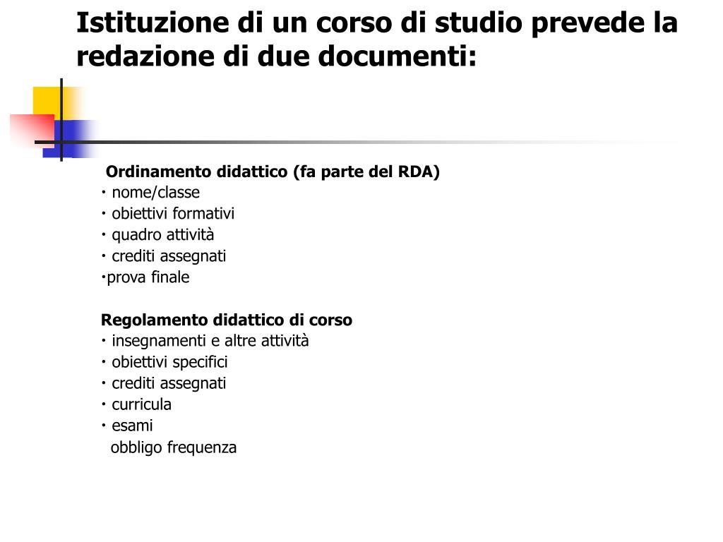 Istituzione di un corso di studio prevede la redazione di due documenti: