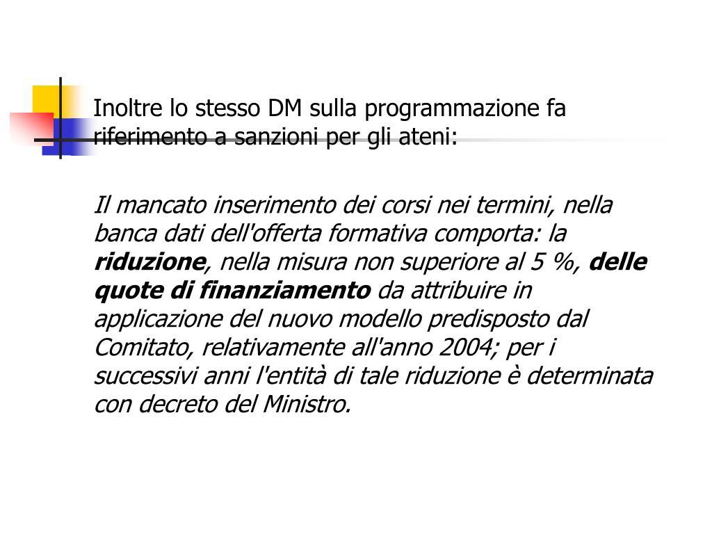 Inoltre lo stesso DM sulla programmazione fa riferimento a sanzioni per gli ateni: