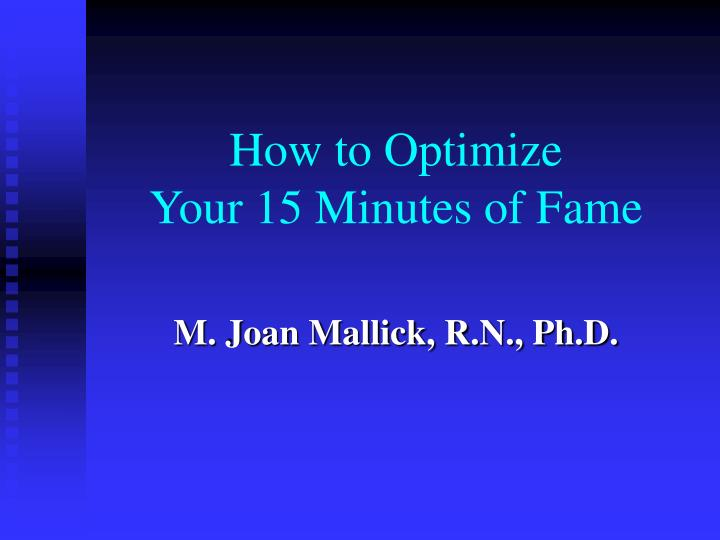 How to optimize your 15 minutes of fame l.jpg