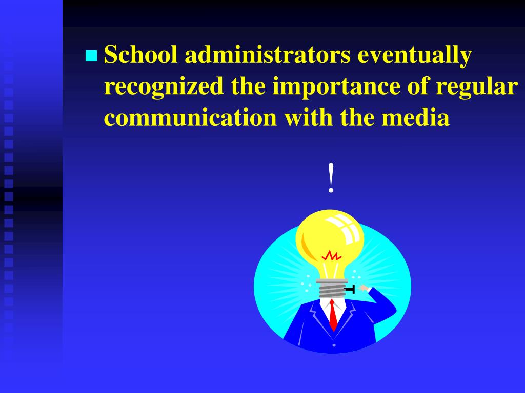 School administrators eventually recognized the importance of regular communication with the media