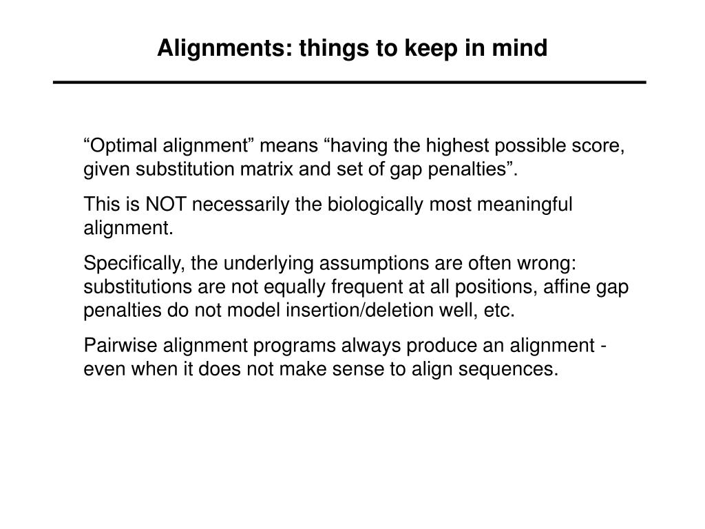 Alignments: things to keep in mind