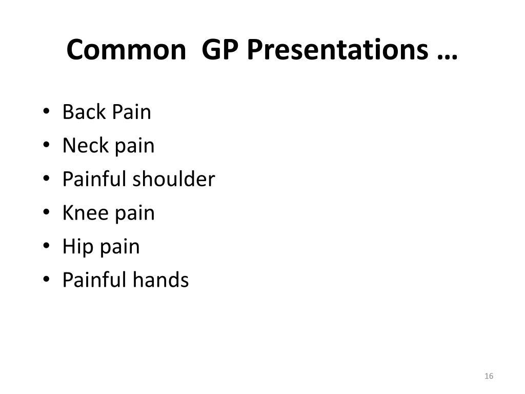 Common  GP Presentations …