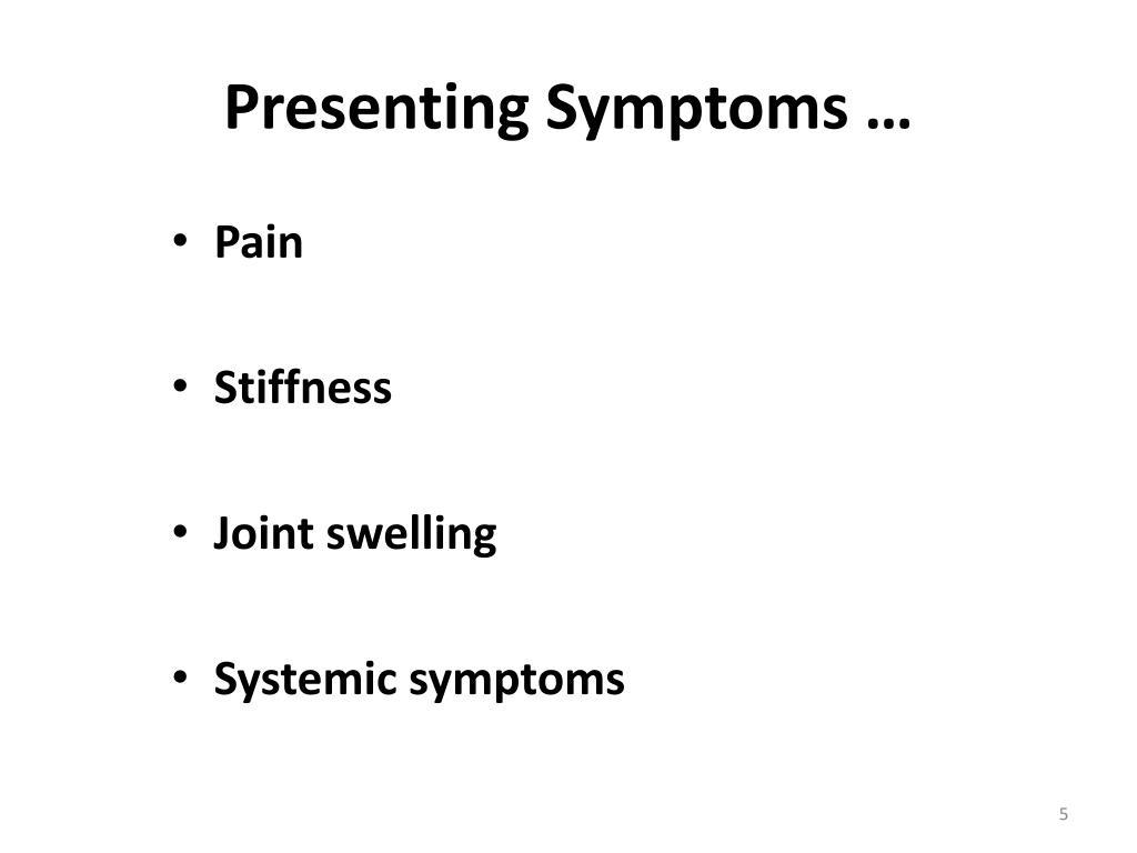 Presenting Symptoms …