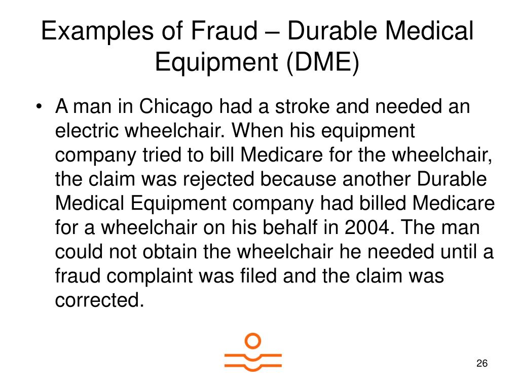 Examples of Fraud – Durable Medical Equipment (DME)