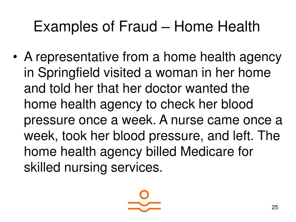 Examples of Fraud – Home Health