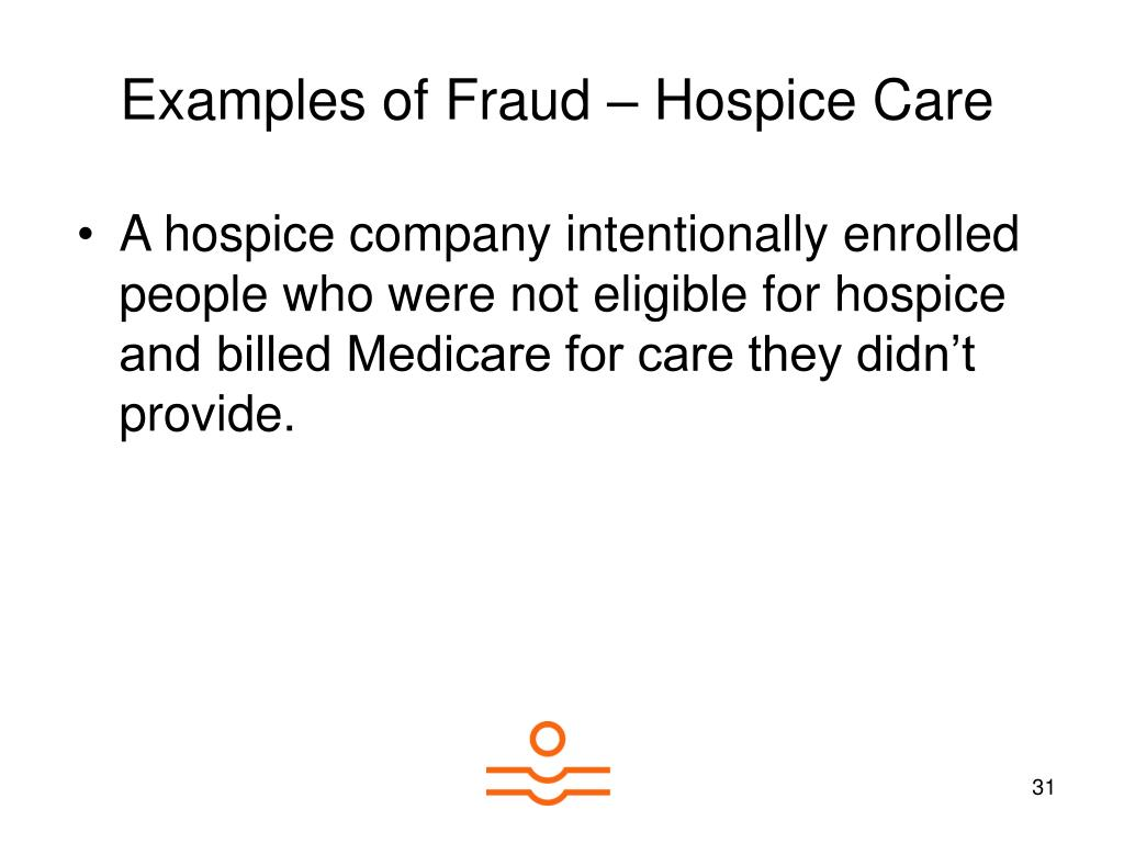 Examples of Fraud – Hospice Care