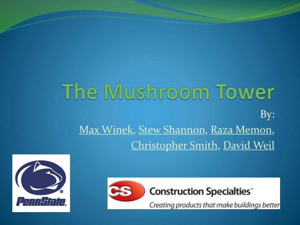 the mushroom tower