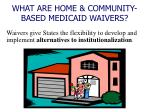 what are home community based medicaid waivers