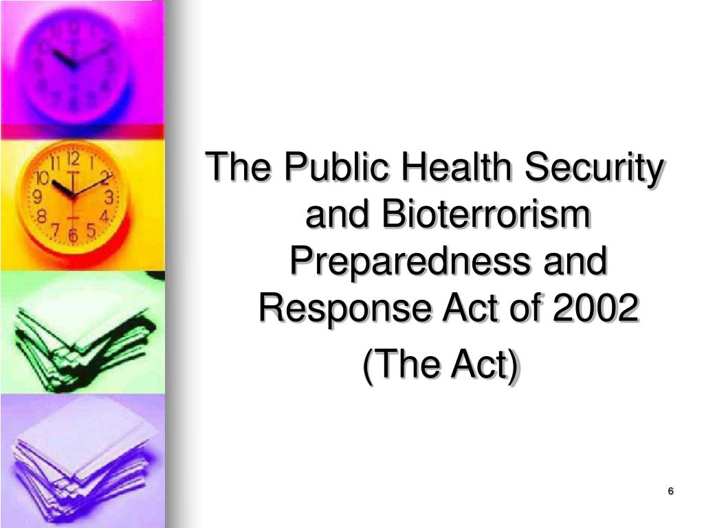 The Public Health Security and Bioterrorism Preparedness and Response Act of 2002