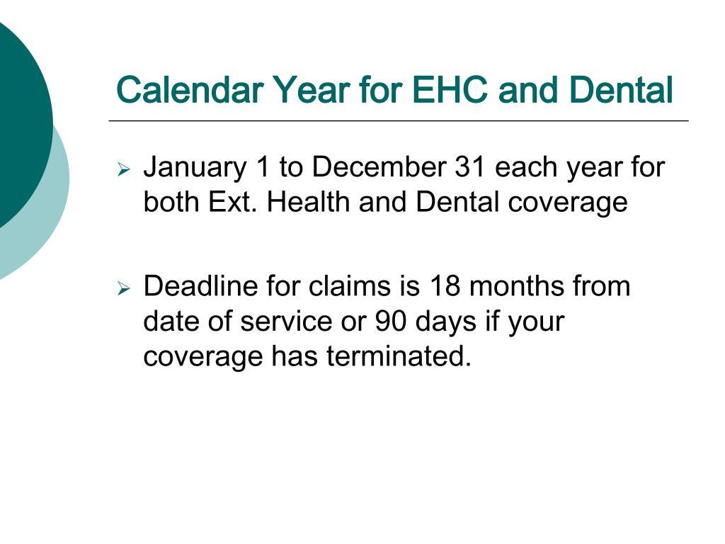 Calendar Year for EHC and Dental