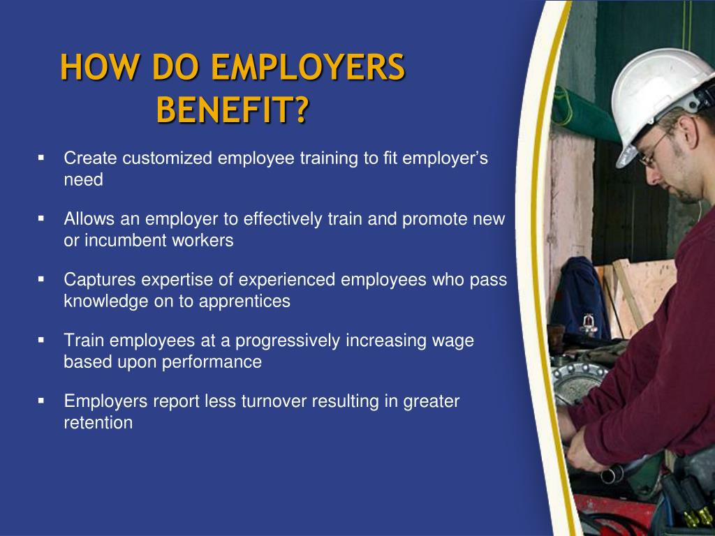 HOW DO EMPLOYERS BENEFIT?