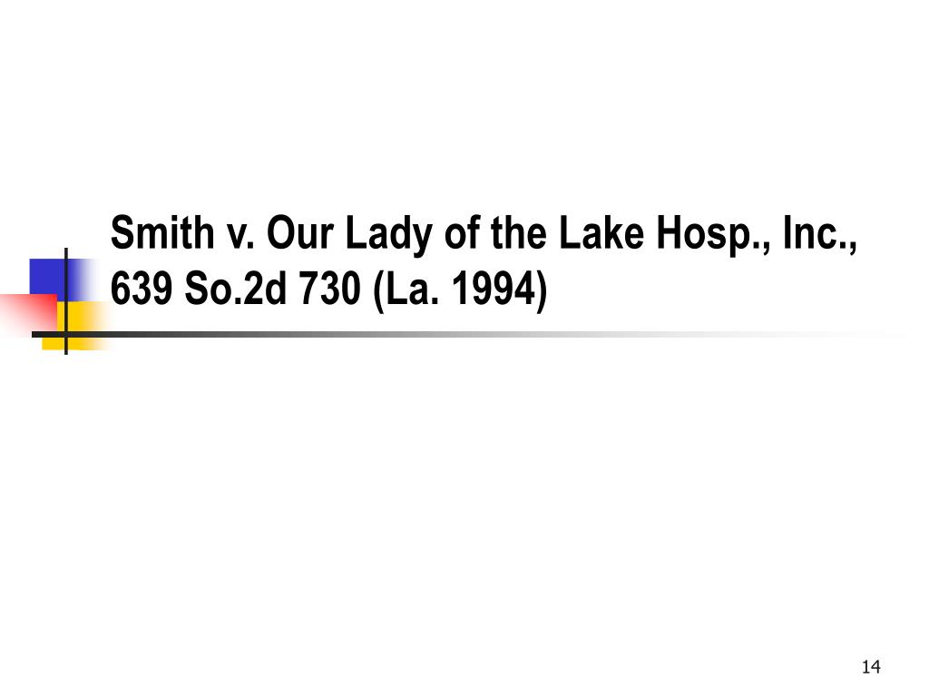 Smith v. Our Lady of the Lake Hosp., Inc., 639 So.2d 730 (La. 1994)