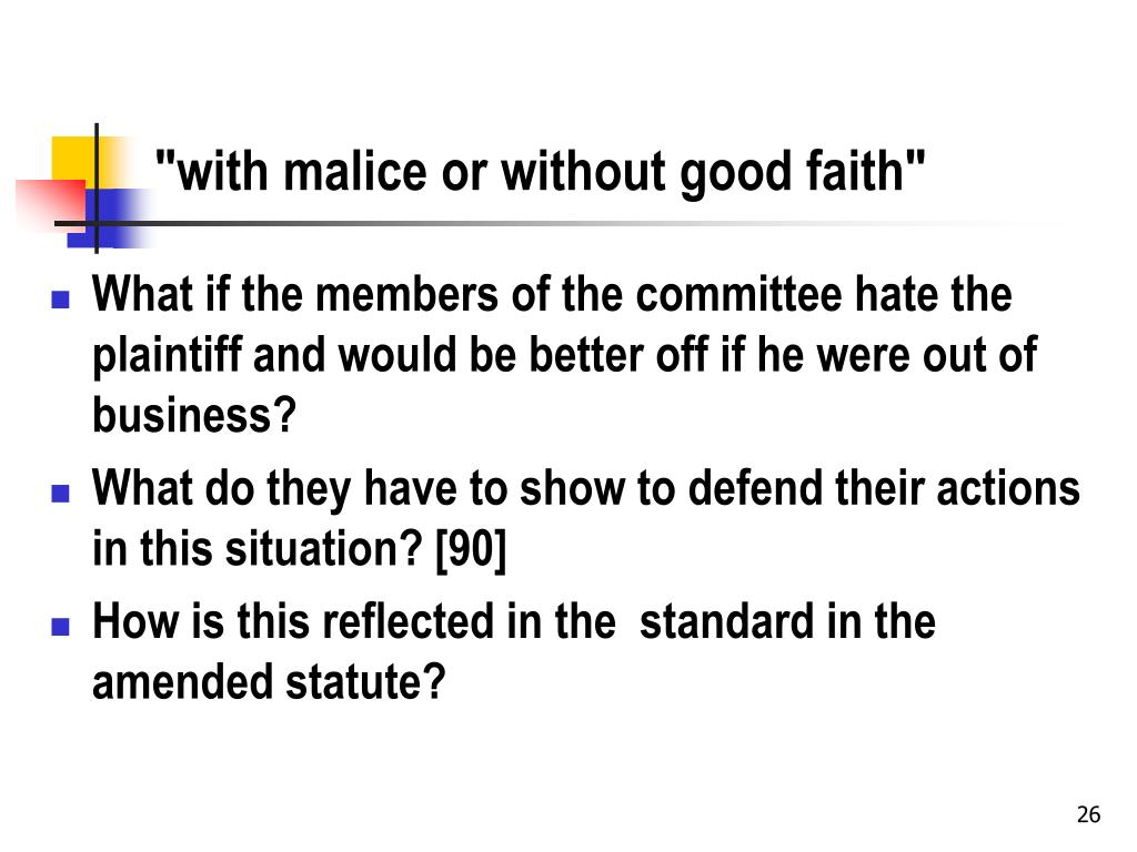 """with malice or without good faith"""