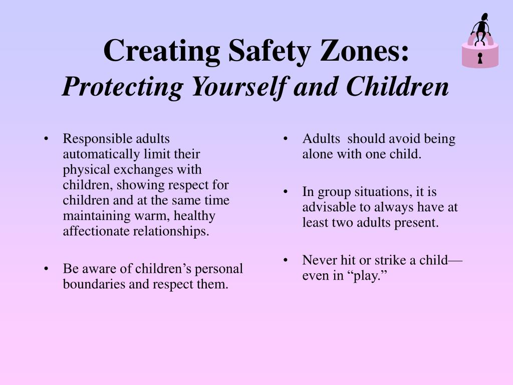 Responsible adults automatically limit their physical exchanges with children, showing respect for children and at the same time maintaining warm, healthy affectionate relationships.