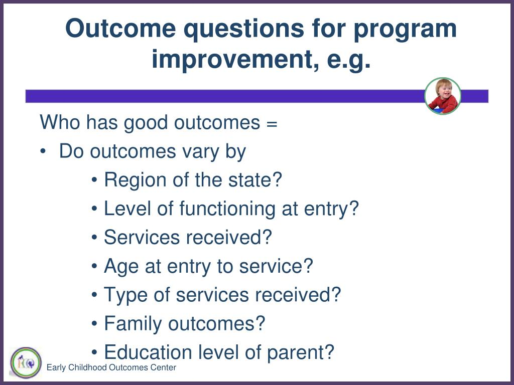 Outcome questions for program improvement, e.g.