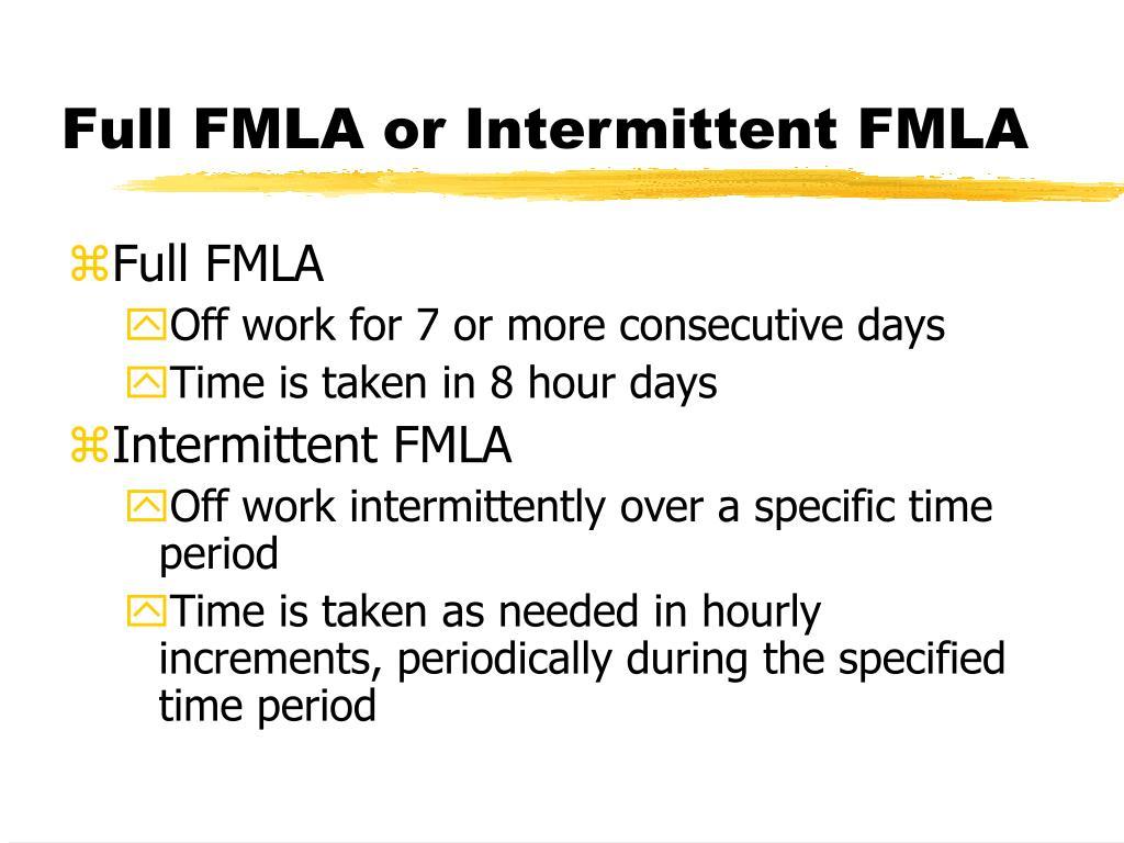 Full FMLA or Intermittent FMLA