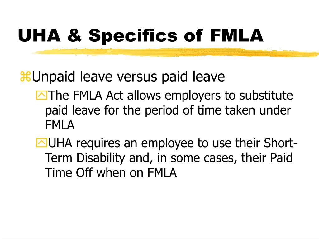 UHA & Specifics of FMLA