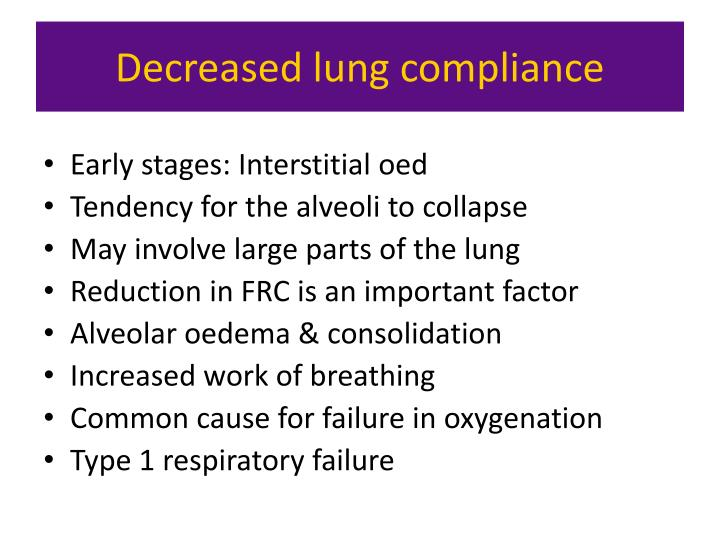 Decreased lung compliance