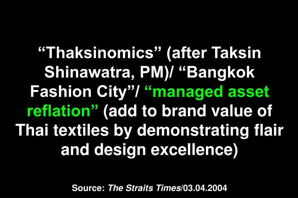 """Thaksinomics"" (after Taksin Shinawatra, PM)/ ""Bangkok Fashion City""/"