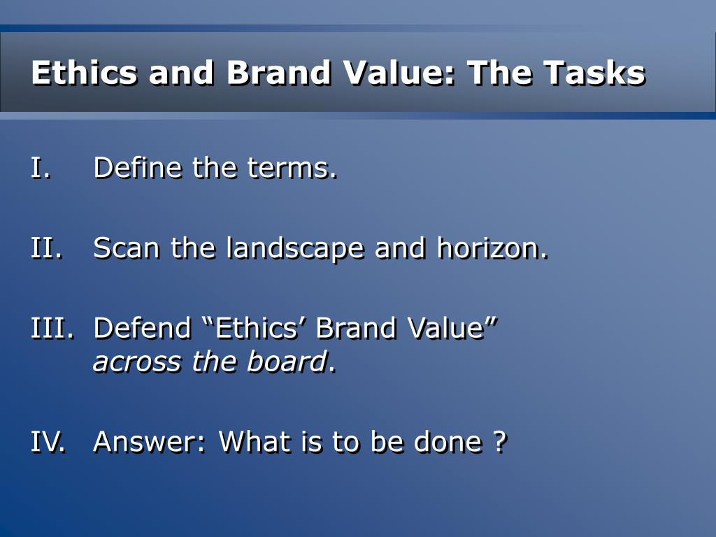 Ethics and Brand Value: The Tasks