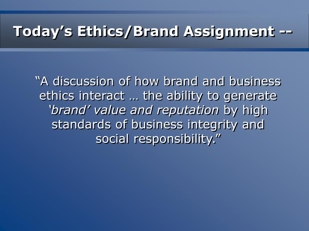 Today's Ethics/Brand Assignment --