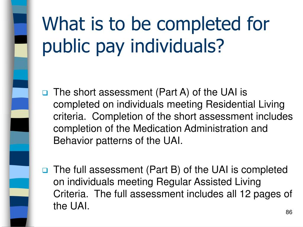 What is to be completed for public pay individuals?