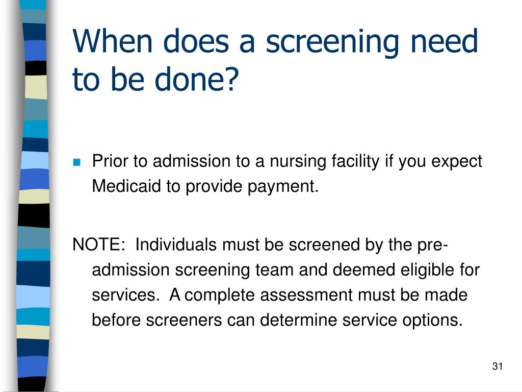 When does a screening need to be done?